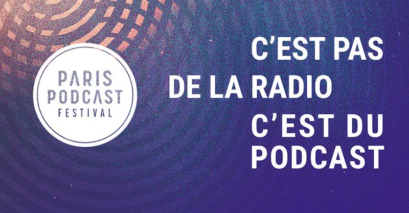 Paris Podcast Festival : ce n'est pas de la radio, c'est du podcast